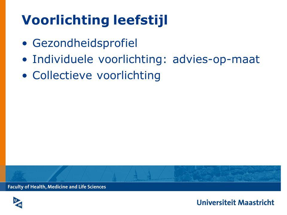Voorlichting leefstijl Gezondheidsprofiel Individuele voorlichting: advies-op-maat Collectieve voorlichting
