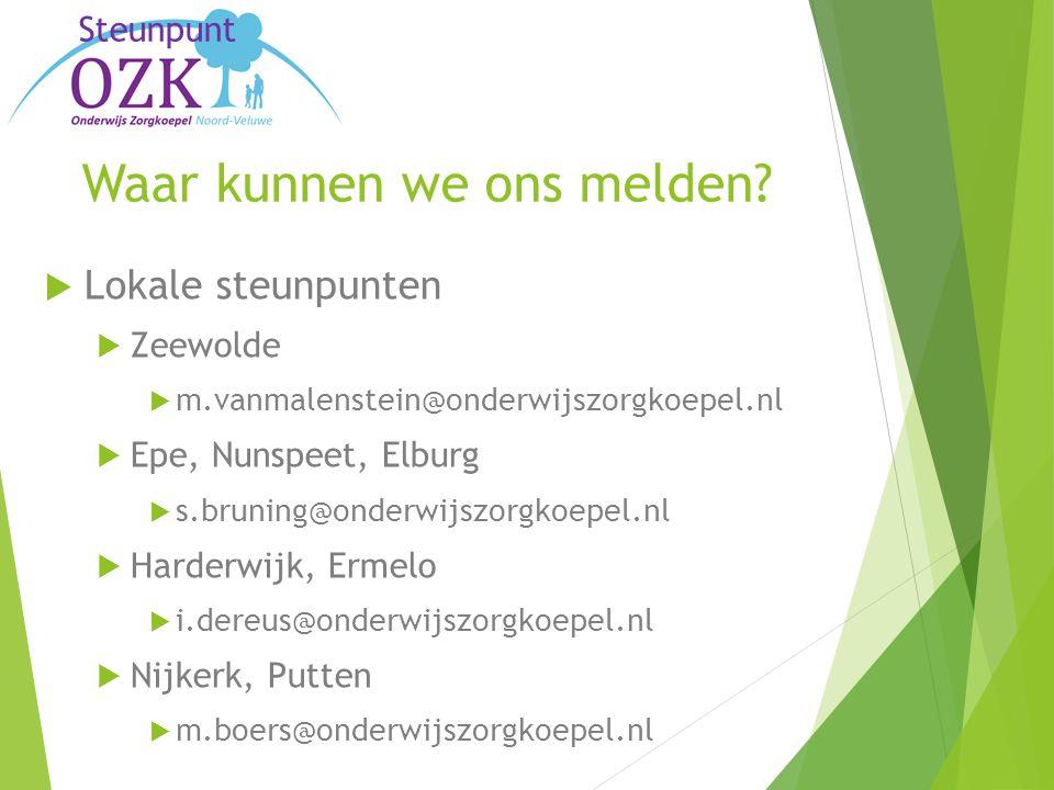 Steunpunt Waar kunnen we ons melden?  Lokale steunpunten  Zeewolde  m.vanmalenstein@onderwijszorgkoepel.nl  Epe, Nunspeet, Elburg  s.bruning@onde