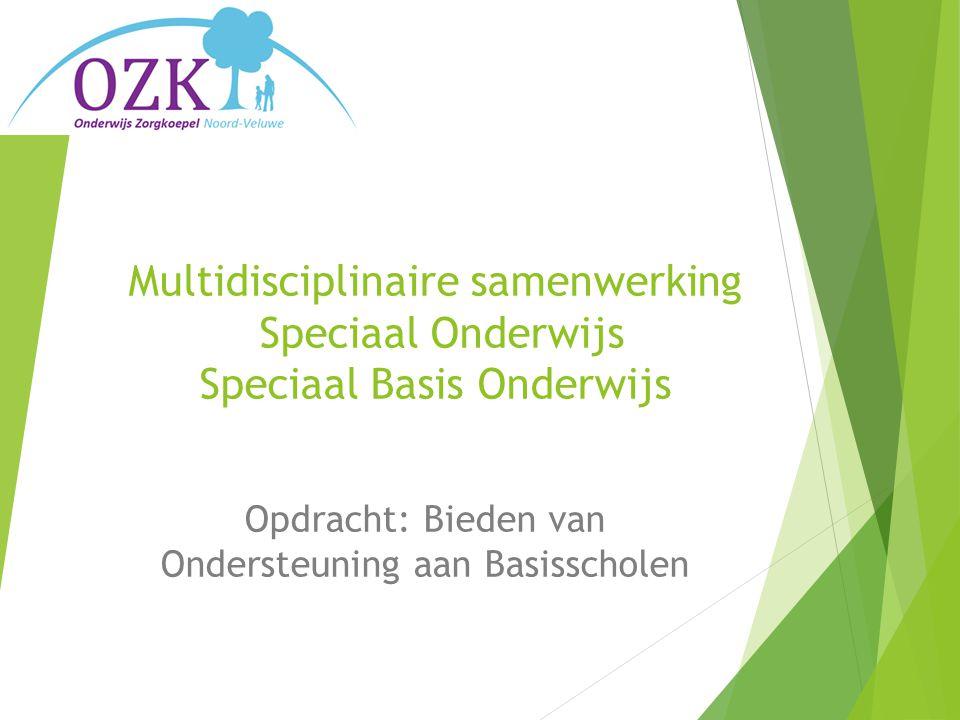 Multidisciplinaire samenwerking Speciaal Onderwijs Speciaal Basis Onderwijs Opdracht: Bieden van Ondersteuning aan Basisscholen
