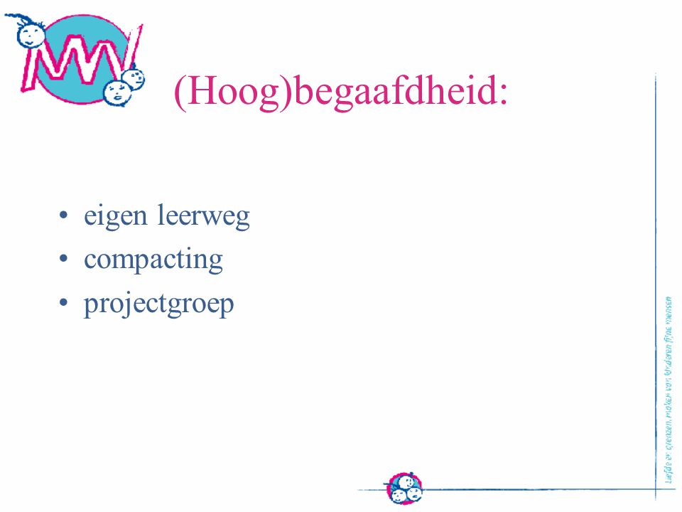 (Hoog)begaafdheid: eigen leerweg compacting projectgroep