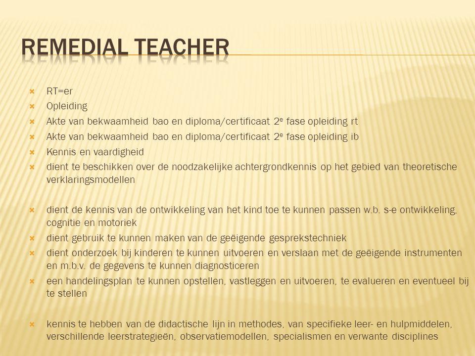  RT=er  Opleiding  Akte van bekwaamheid bao en diploma/certificaat 2 e fase opleiding rt  Akte van bekwaamheid bao en diploma/certificaat 2 e fase