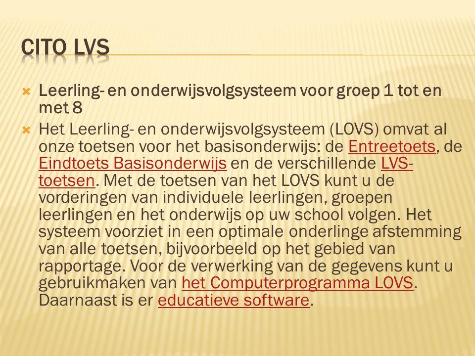  Leerling- en onderwijsvolgsysteem voor groep 1 tot en met 8  Het Leerling- en onderwijsvolgsysteem (LOVS) omvat al onze toetsen voor het basisonder