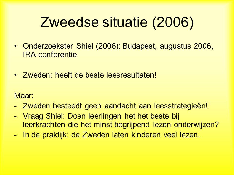 Zweedse situatie (2006) Onderzoekster Shiel (2006): Budapest, augustus 2006, IRA-conferentie Zweden: heeft de beste leesresultaten.