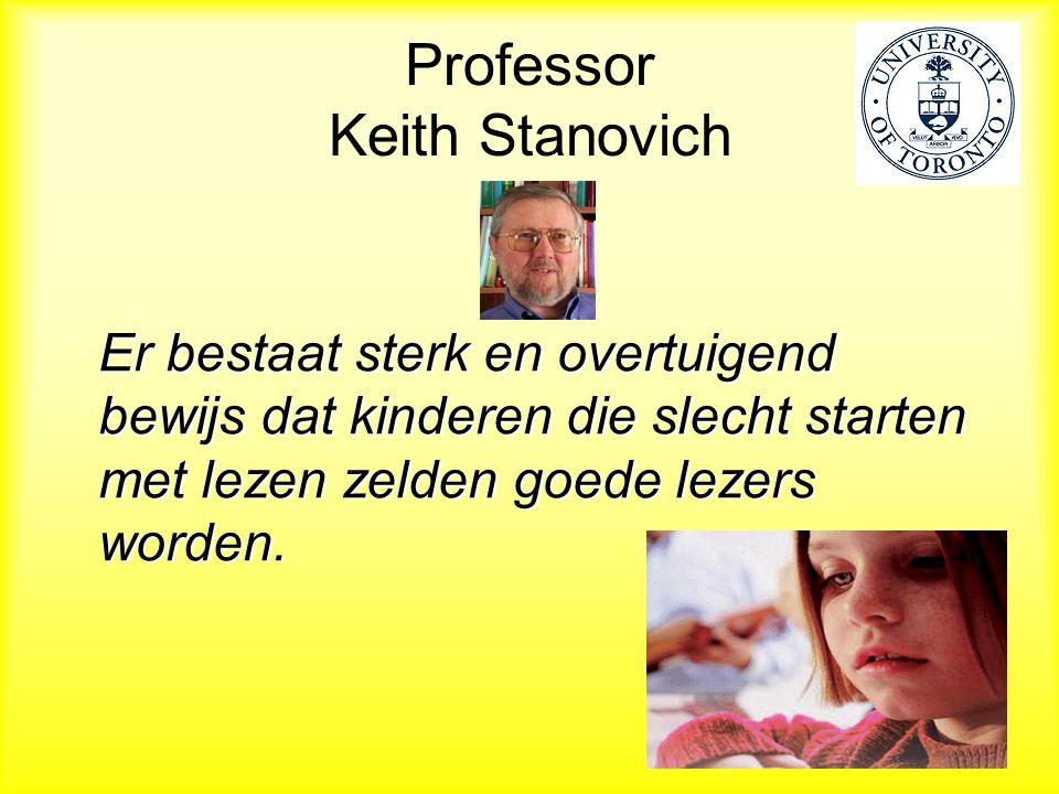 Professor Keith Stanovich Er bestaat sterk en overtuigend bewijs dat kinderen die slecht starten met lezen zelden goede lezers worden.