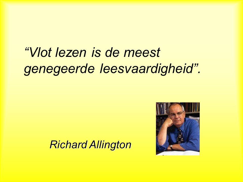 Vlot lezen is de meest genegeerde leesvaardigheid . Richard Allington