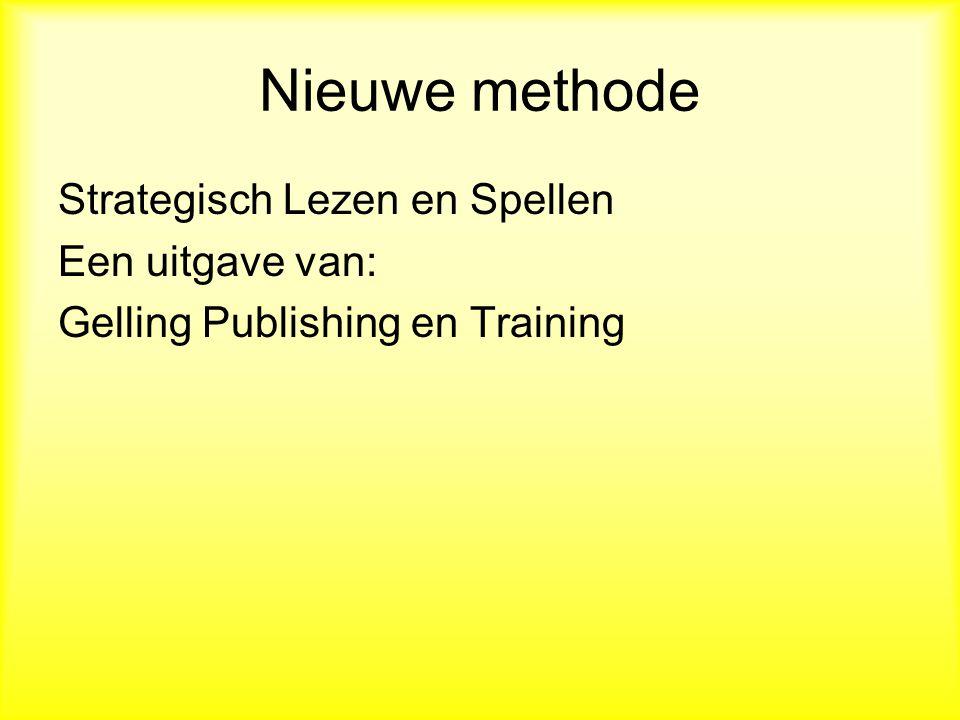 Nieuwe methode Strategisch Lezen en Spellen Een uitgave van: Gelling Publishing en Training