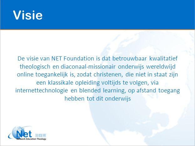 Visie De visie van NET Foundation is dat betrouwbaar kwalitatief theologisch en diaconaal-missionair onderwijs wereldwijd online toegankelijk is, zodat christenen, die niet in staat zijn een klassikale opleiding voltijds te volgen, via internettechnologie en blended learning, op afstand toegang hebben tot dit onderwijs