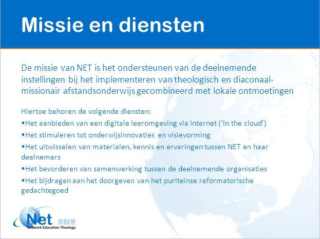 Missie en diensten De missie van NET is het ondersteunen van de deelnemende instellingen bij het implementeren van theologisch en diaconaal- missionai