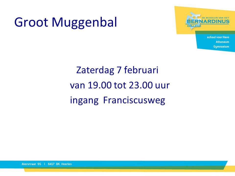Groot Muggenbal Zaterdag 7 februari van 19.00 tot 23.00 uur ingang Franciscusweg