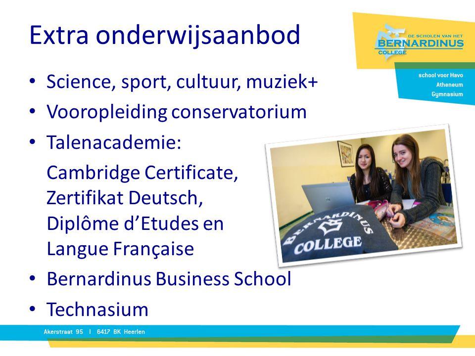 Extra onderwijsaanbod Science, sport, cultuur, muziek+ Vooropleiding conservatorium Talenacademie: Cambridge Certificate, Zertifikat Deutsch, Diplôme