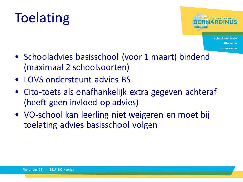Toelating Schooladvies basisschool (voor 1 maart) bindend (maximaal 2 schoolsoorten) LOVS ondersteunt advies BS Cito-toets als onafhankelijk extra geg