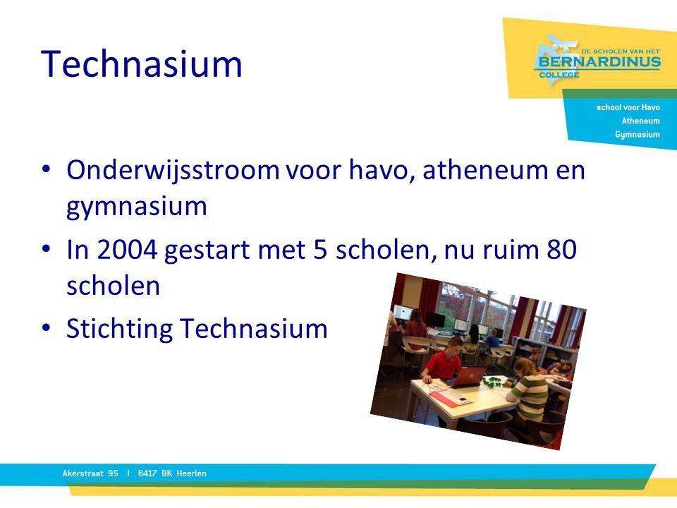 Technasium Onderwijsstroom voor havo, atheneum en gymnasium In 2004 gestart met 5 scholen, nu ruim 80 scholen Stichting Technasium