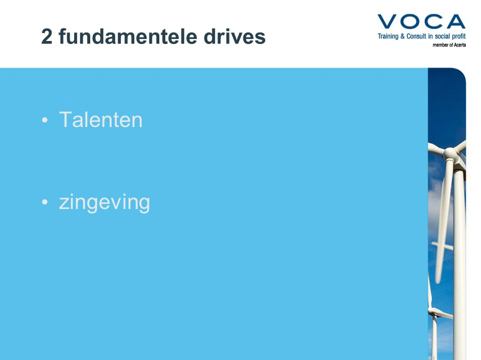2 fundamentele drives Talenten zingeving