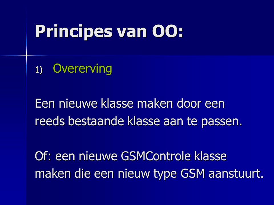 Principes van OO: 1) Overerving Nieuwe klasse = subclass Bestaande klasse = superclass