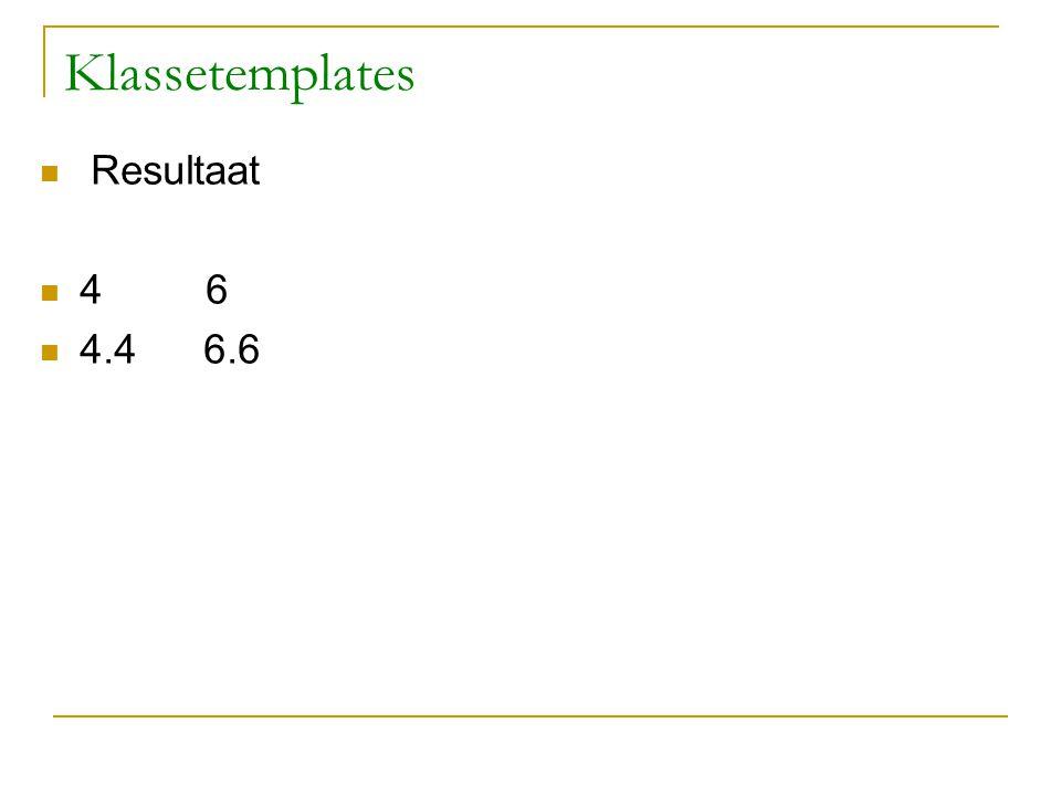 Klassetemplates Resultaat 4 6 4.4 6.6