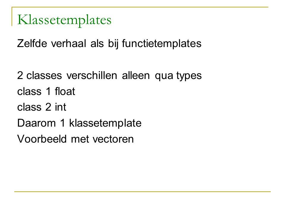 Klassetemplates template class vec { public: vec(T xx =0, T yy =0 ) { x=xx ; y=yy; } void printvec() ; vec operator+( vec &a, vec &b) { return vec ( a.x+ b.x, a.y +b.y);} private: T x, y; };