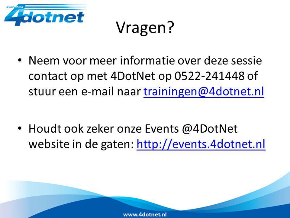 Vragen? Neem voor meer informatie over deze sessie contact op met 4DotNet op 0522-241448 of stuur een e-mail naar trainingen@4dotnet.nltrainingen@4dot