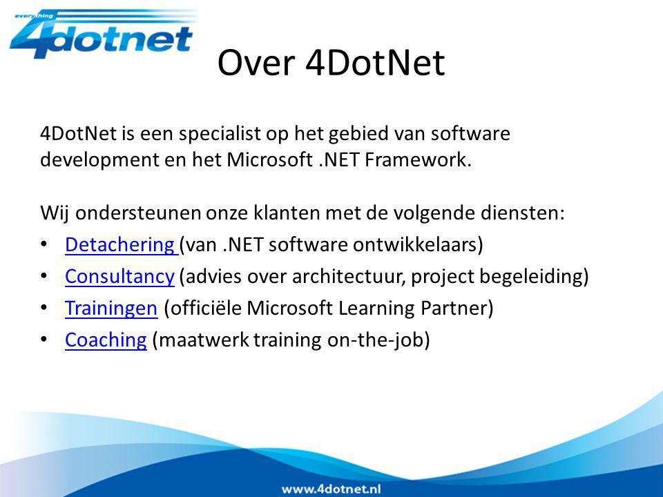Over 4DotNet 4DotNet is een specialist op het gebied van software development en het Microsoft.NET Framework. Wij ondersteunen onze klanten met de vol