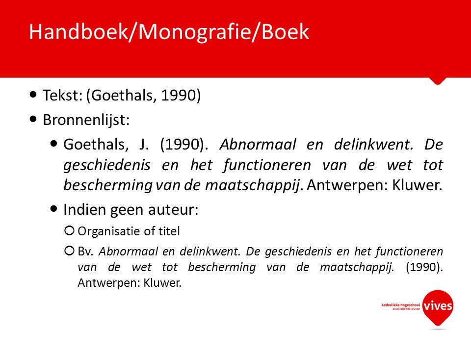 Tekst: (Goethals, 1990) Bronnenlijst: Goethals, J. (1990). Abnormaal en delinkwent. De geschiedenis en het functioneren van de wet tot bescherming van
