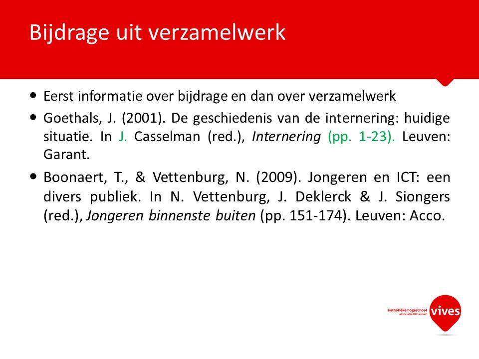 Eerst informatie over bijdrage en dan over verzamelwerk Goethals, J. (2001). De geschiedenis van de internering: huidige situatie. In J. Casselman (re