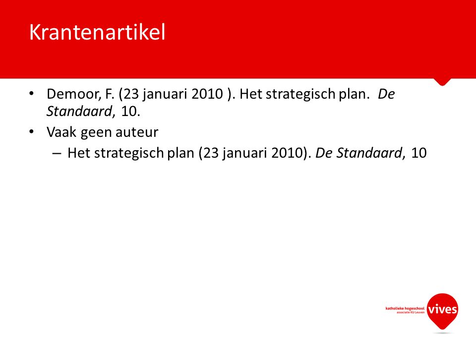 Demoor, F.(23 januari 2010 ). Het strategisch plan.
