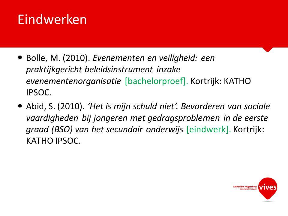 Bolle, M. (2010). Evenementen en veiligheid: een praktijkgericht beleidsinstrument inzake evenementenorganisatie [bachelorproef]. Kortrijk: KATHO IPSO