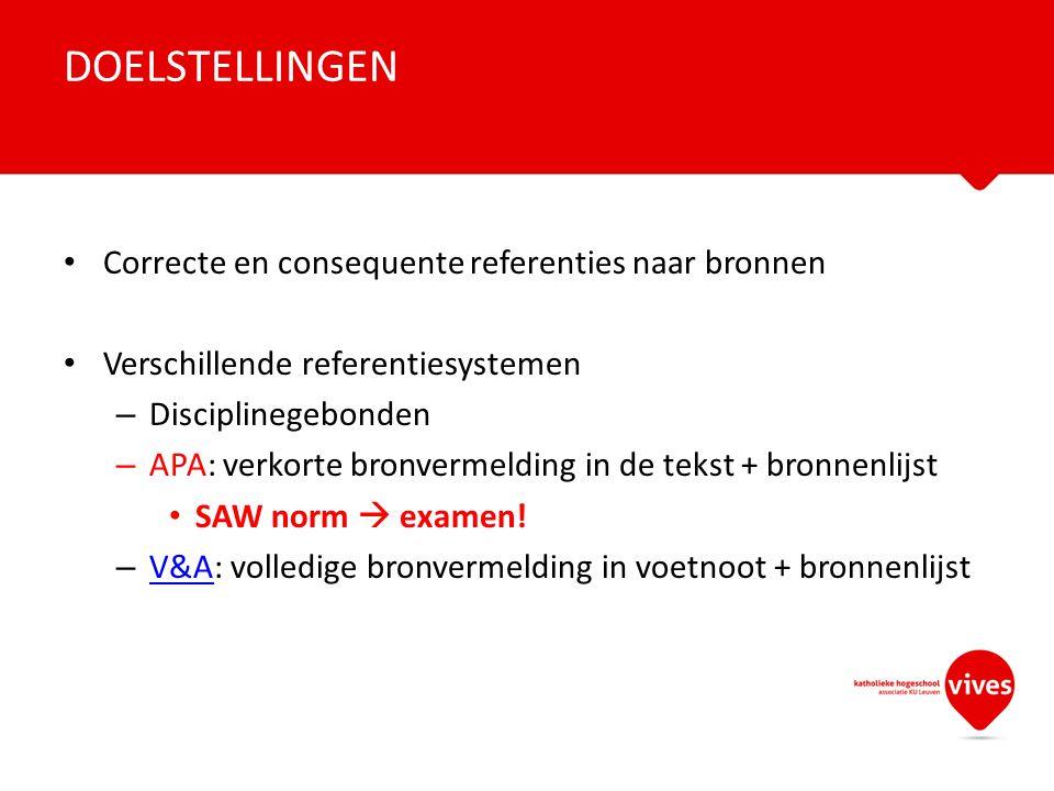 Correcte en consequente referenties naar bronnen Verschillende referentiesystemen – Disciplinegebonden – APA: verkorte bronvermelding in de tekst + br