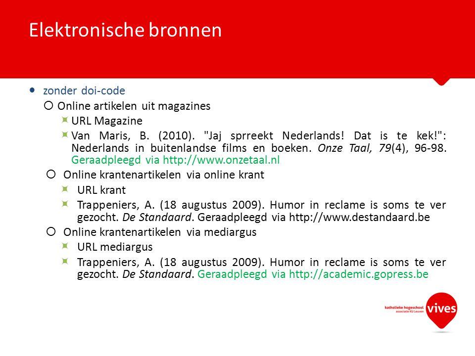 zonder doi-code  Online artikelen uit magazines  URL Magazine  Van Maris, B. (2010).