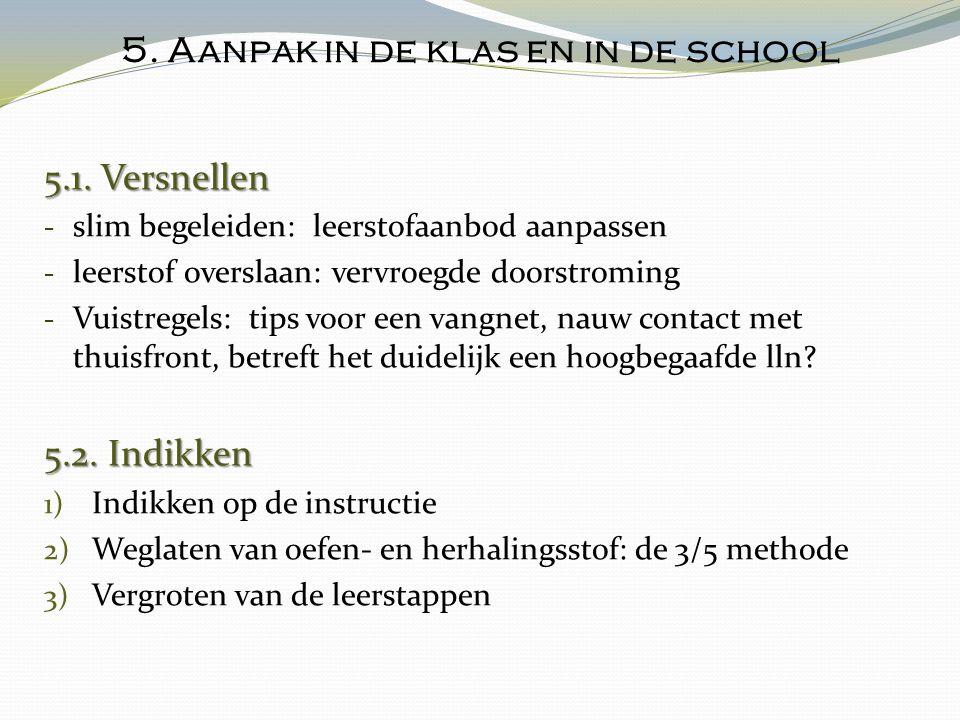 5.Aanpak in de klas en in de school (vervolg) 5.3.