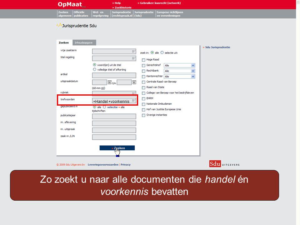 +Handel +voorkennis Zo zoekt u naar alle documenten die handel én voorkennis bevatten