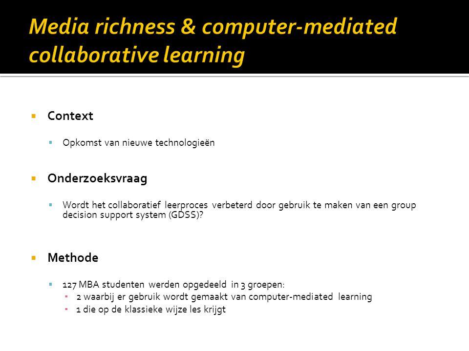  Context  Opkomst van nieuwe technologieën  Onderzoeksvraag  Wordt het collaboratief leerproces verbeterd door gebruik te maken van een group deci