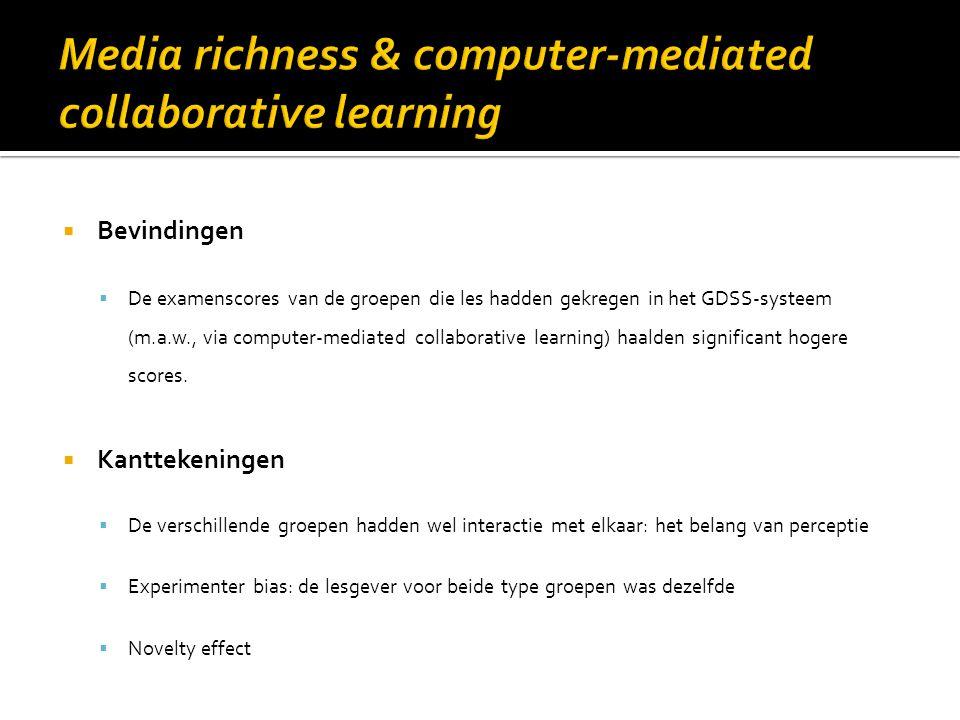  Bevindingen  De examenscores van de groepen die les hadden gekregen in het GDSS-systeem (m.a.w., via computer-mediated collaborative learning) haal