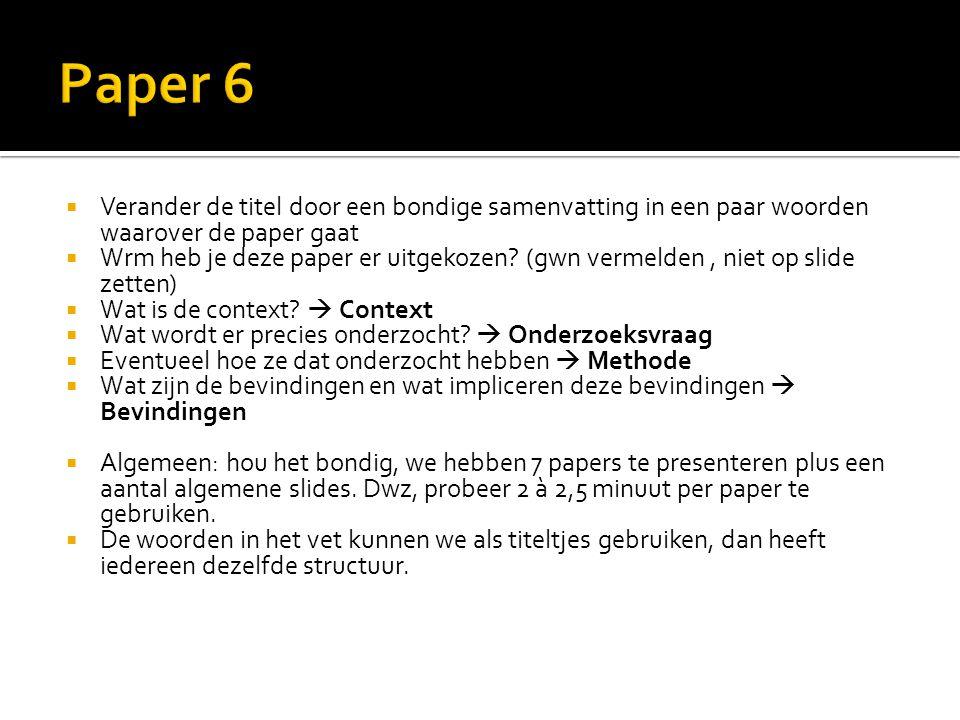  Verander de titel door een bondige samenvatting in een paar woorden waarover de paper gaat  Wrm heb je deze paper er uitgekozen? (gwn vermelden, ni