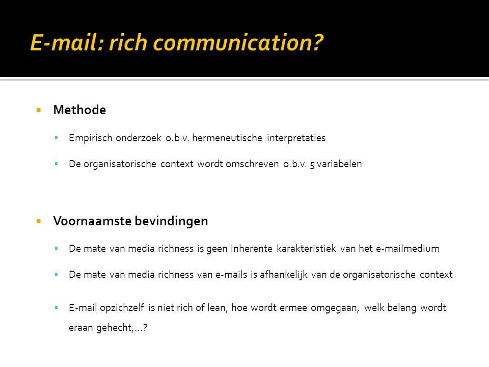  Methode  Empirisch onderzoek o.b.v. hermeneutische interpretaties  De organisatorische context wordt omschreven o.b.v. 5 variabelen  Voornaamste
