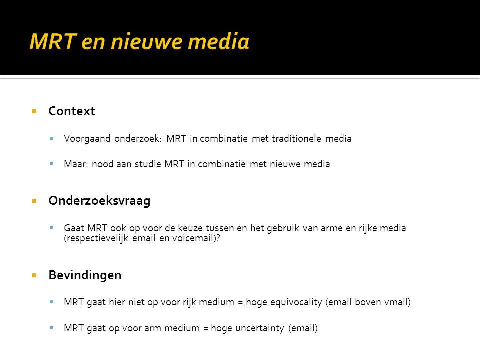  Context  Voorgaand onderzoek: MRT in combinatie met traditionele media  Maar: nood aan studie MRT in combinatie met nieuwe media  Onderzoeksvraag