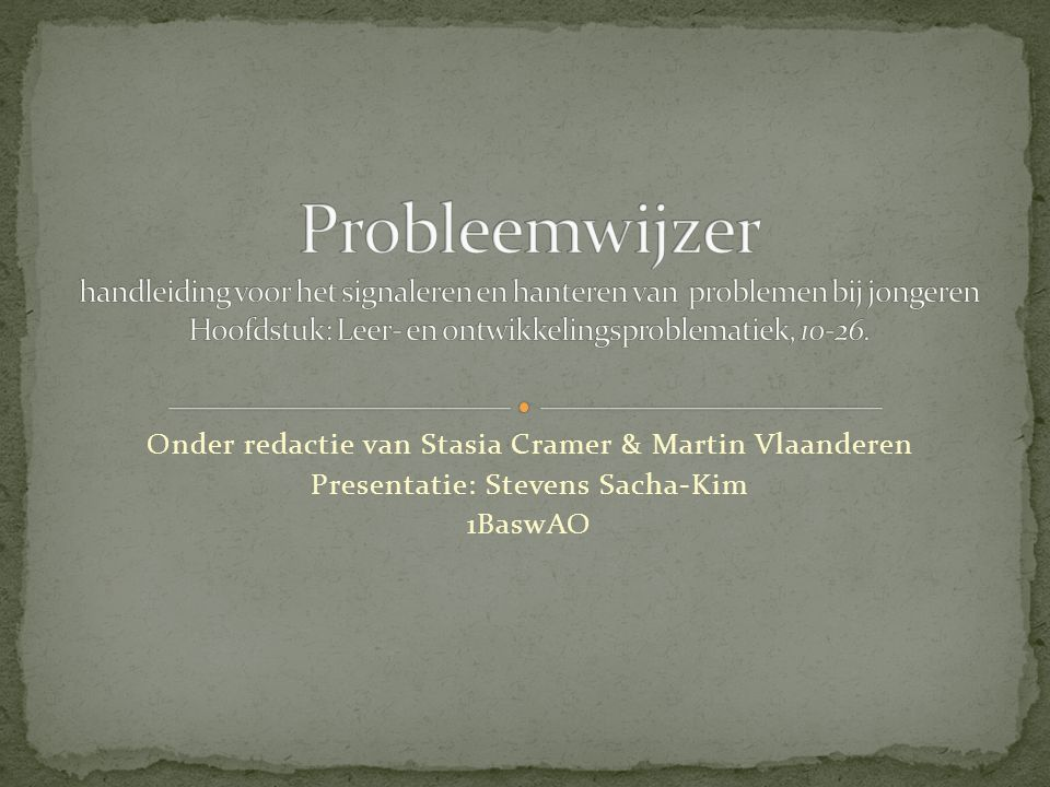 Onder redactie van Stasia Cramer & Martin Vlaanderen Presentatie: Stevens Sacha-Kim 1BaswAO