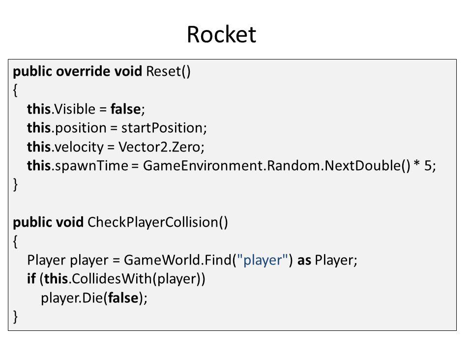 UnpredictableEnemy class UnpredictableEnemy : PatrollingEnemy { public override void Update(GameTime gameTime) { base.Update(gameTime); if (waitTime > 0 || GameEnvironment.Random.NextDouble() > 0.01) return; TurnAround(); velocity.X = Math.Sign(velocity.X) * (float)GameEnvironment.Random.NextDouble() * 5.0f; } } Update-methode wordt aangepast Roep weer de originele versie van de methode aan