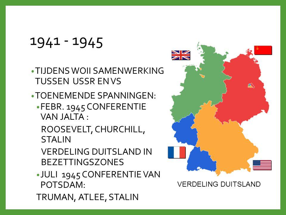 1941 - 1945 TIJDENS WOII SAMENWERKING TUSSEN USSR EN VS TOENEMENDE SPANNINGEN: FEBR. 1945 CONFERENTIE VAN JALTA : ROOSEVELT, CHURCHILL, STALIN VERDELI