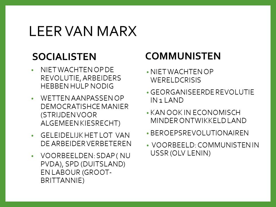 LEER VAN MARX SOCIALISTEN NIET WACHTEN OP DE REVOLUTIE, ARBEIDERS HEBBEN HULP NODIG WETTEN AANPASSEN OP DEMOCRATISHCE MANIER (STRIJDEN VOOR ALGEMEEN K