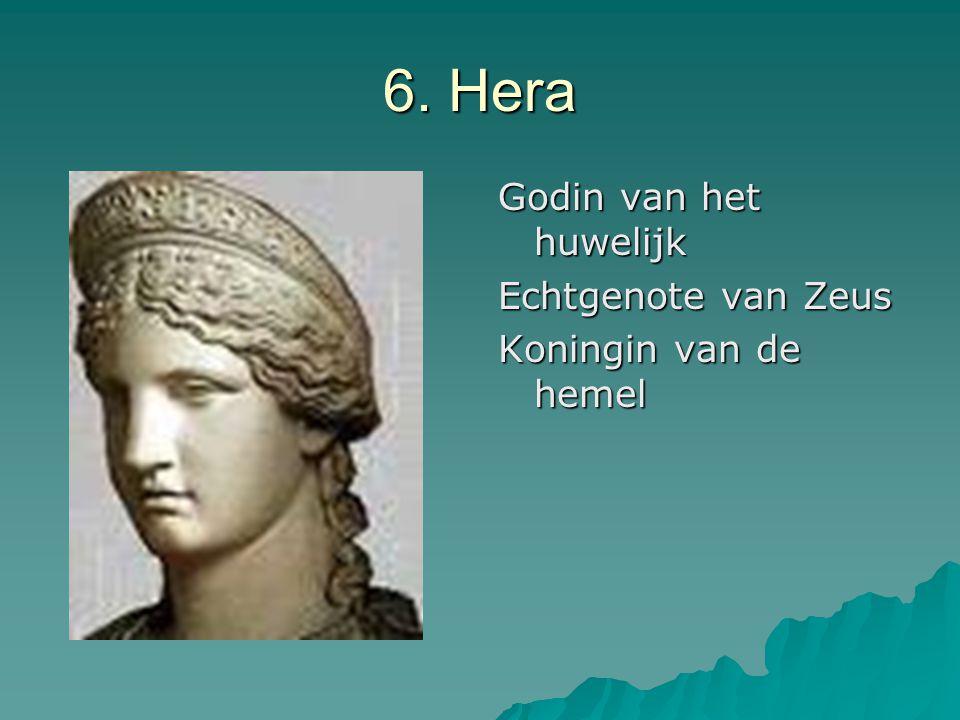 6. Hera Godin van het huwelijk Echtgenote van Zeus Koningin van de hemel