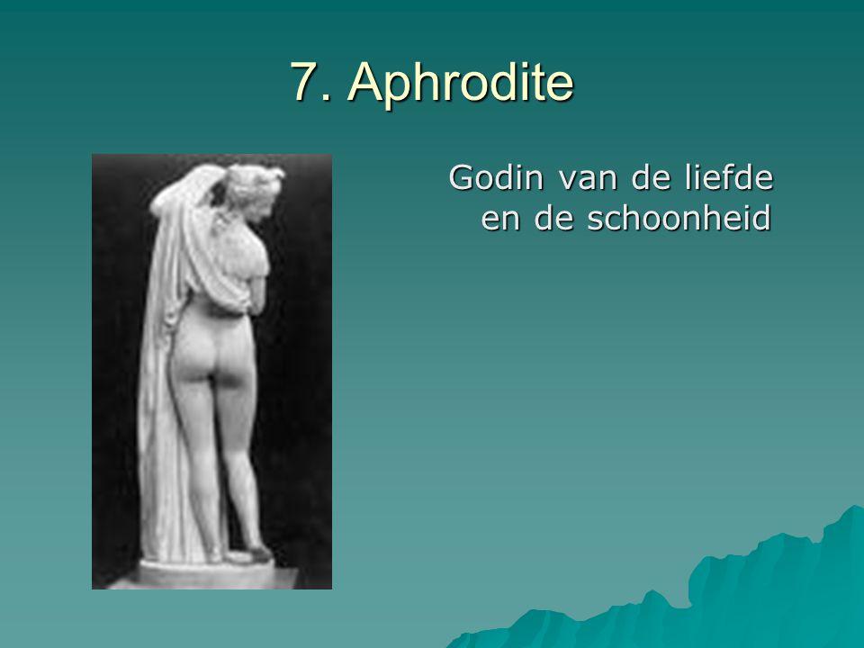 7. Aphrodite Godin van de liefde en de schoonheid