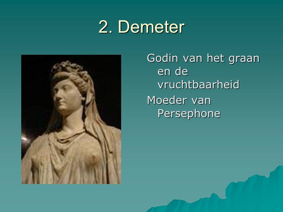 2. Demeter Godin van het graan en de vruchtbaarheid Moeder van Persephone