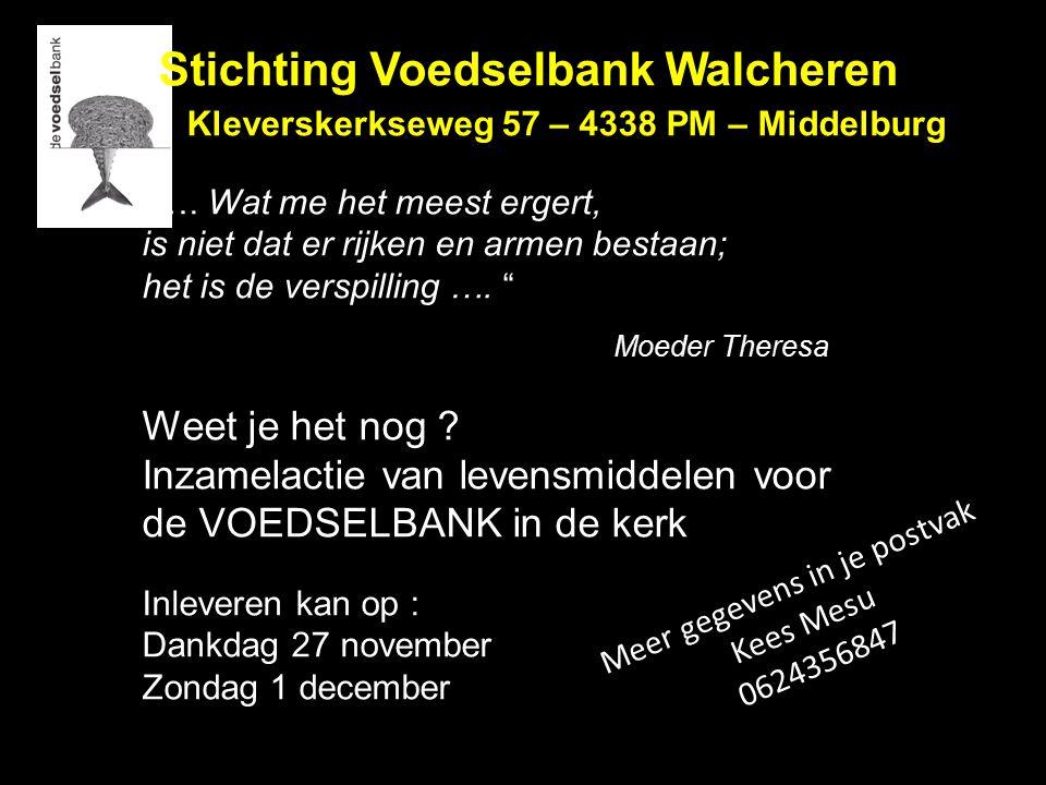 Stichting Voedselbank Walcheren Kleverskerkseweg 57 – 4338 PM – Middelburg ….