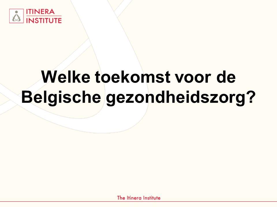 Welke toekomst voor de Belgische gezondheidszorg?