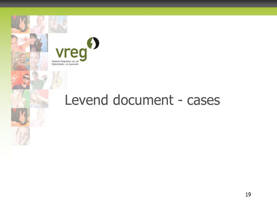 Vlaamse Regulator van de Elektriciteits- en Gasmarkt 19 Levend document - cases