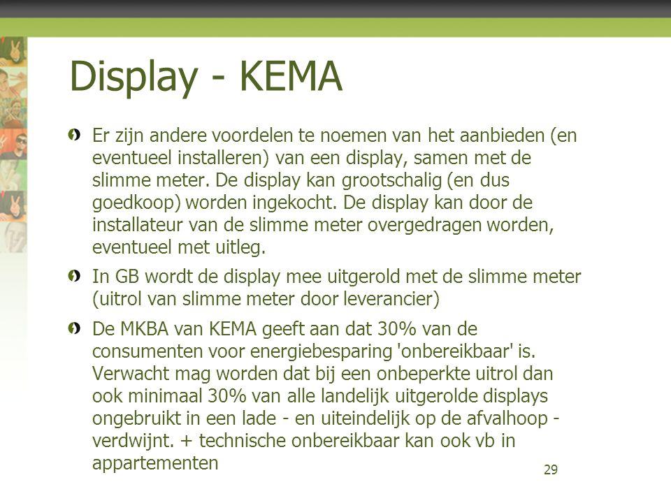 Display - KEMA Er zijn andere voordelen te noemen van het aanbieden (en eventueel installeren) van een display, samen met de slimme meter. De display