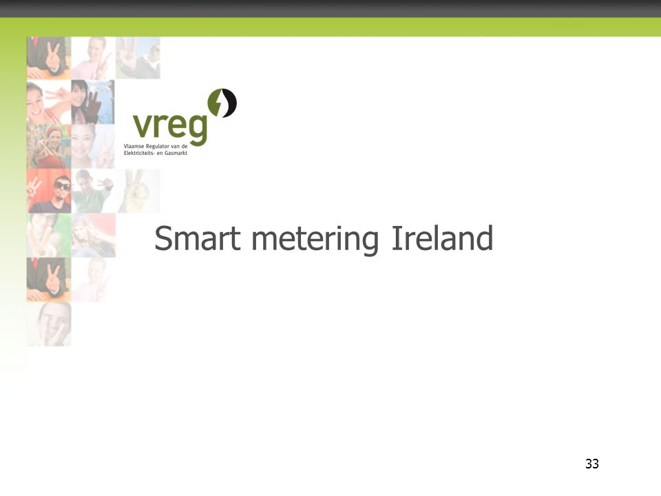 Vlaamse Regulator van de Elektriciteits- en Gasmarkt 33 Smart metering Ireland