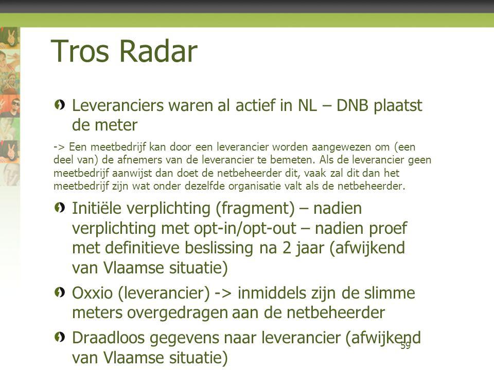 Tros Radar Leveranciers waren al actief in NL – DNB plaatst de meter -> Een meetbedrijf kan door een leverancier worden aangewezen om (een deel van) d