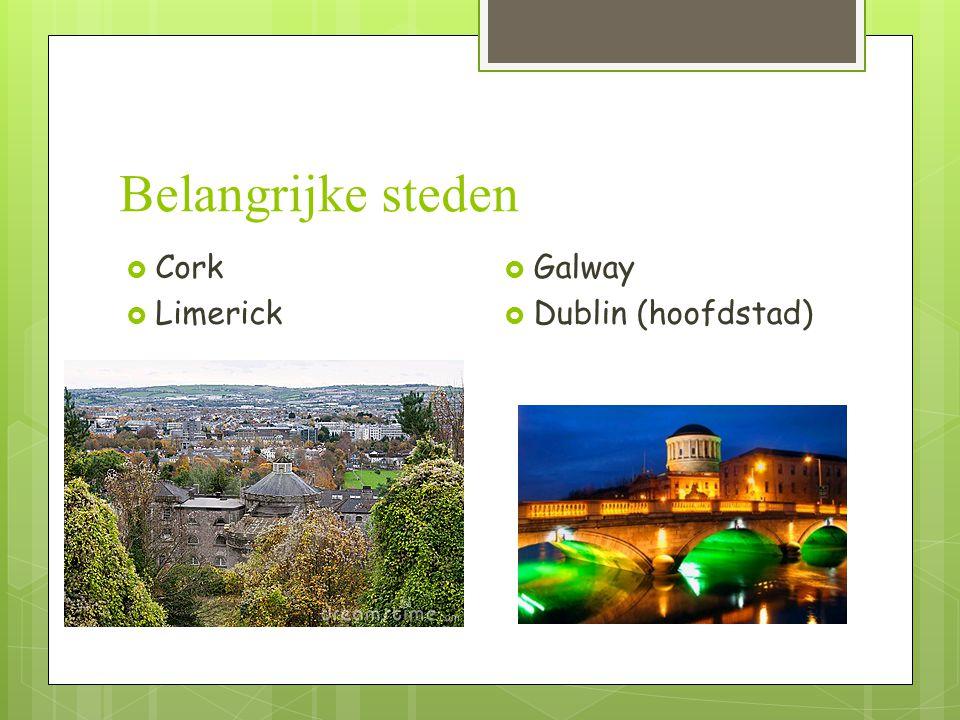 Belangrijke steden  Cork  Limerick  Galway  Dublin (hoofdstad)