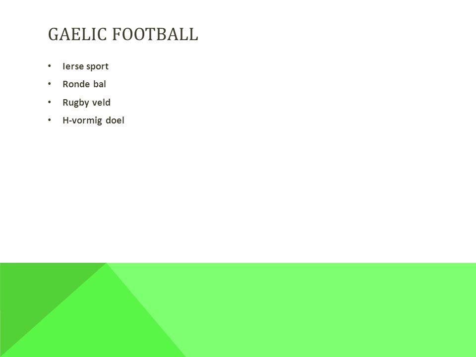 GAELIC FOOTBALL Ierse sport Ronde bal Rugby veld H-vormig doel